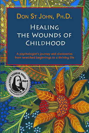 Healing the Wounds of Childhood by Dr Don St John. Learn key principles to heal from depression and to become whole.